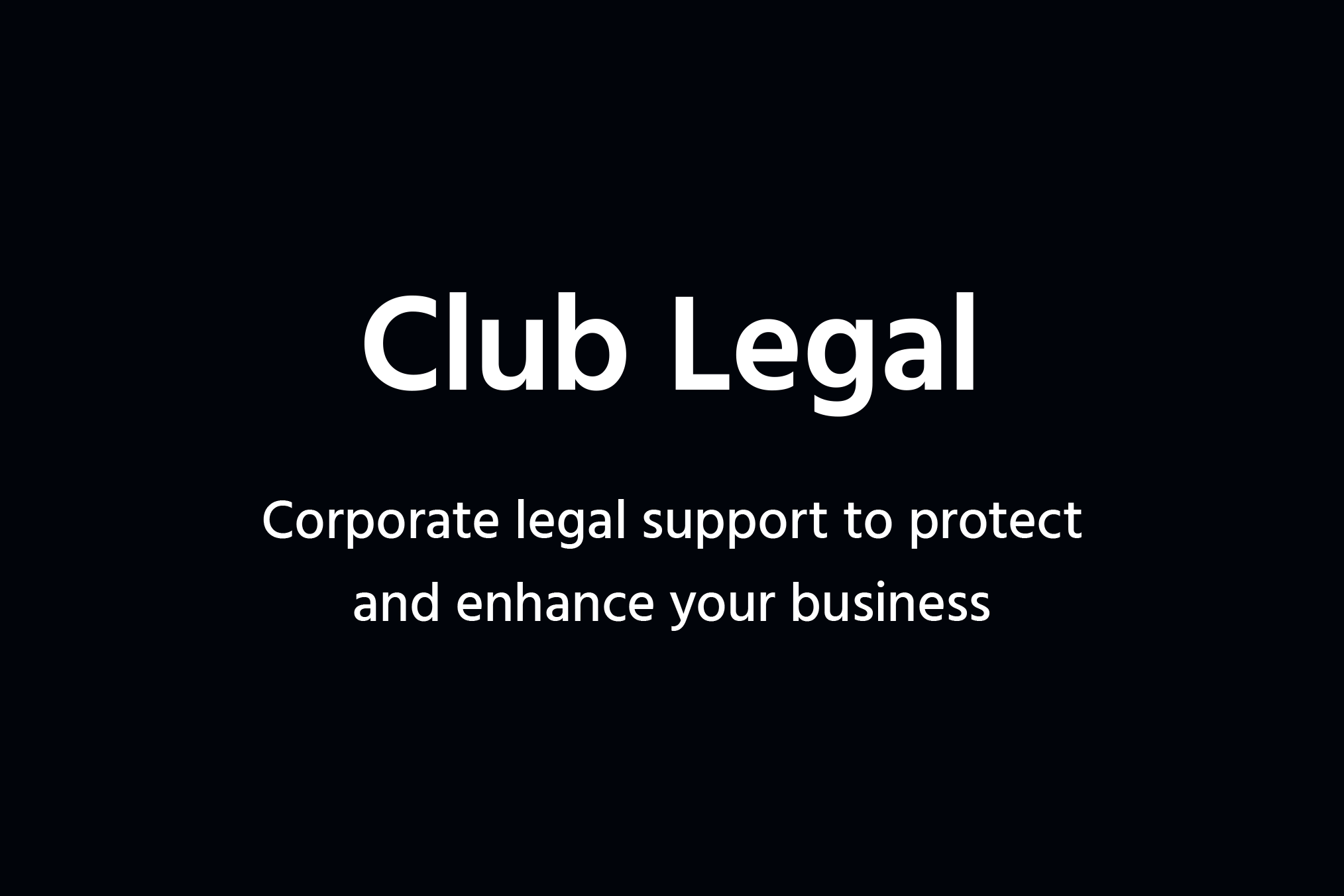 Club Legal –Corporate legal support to protect and enhance your business