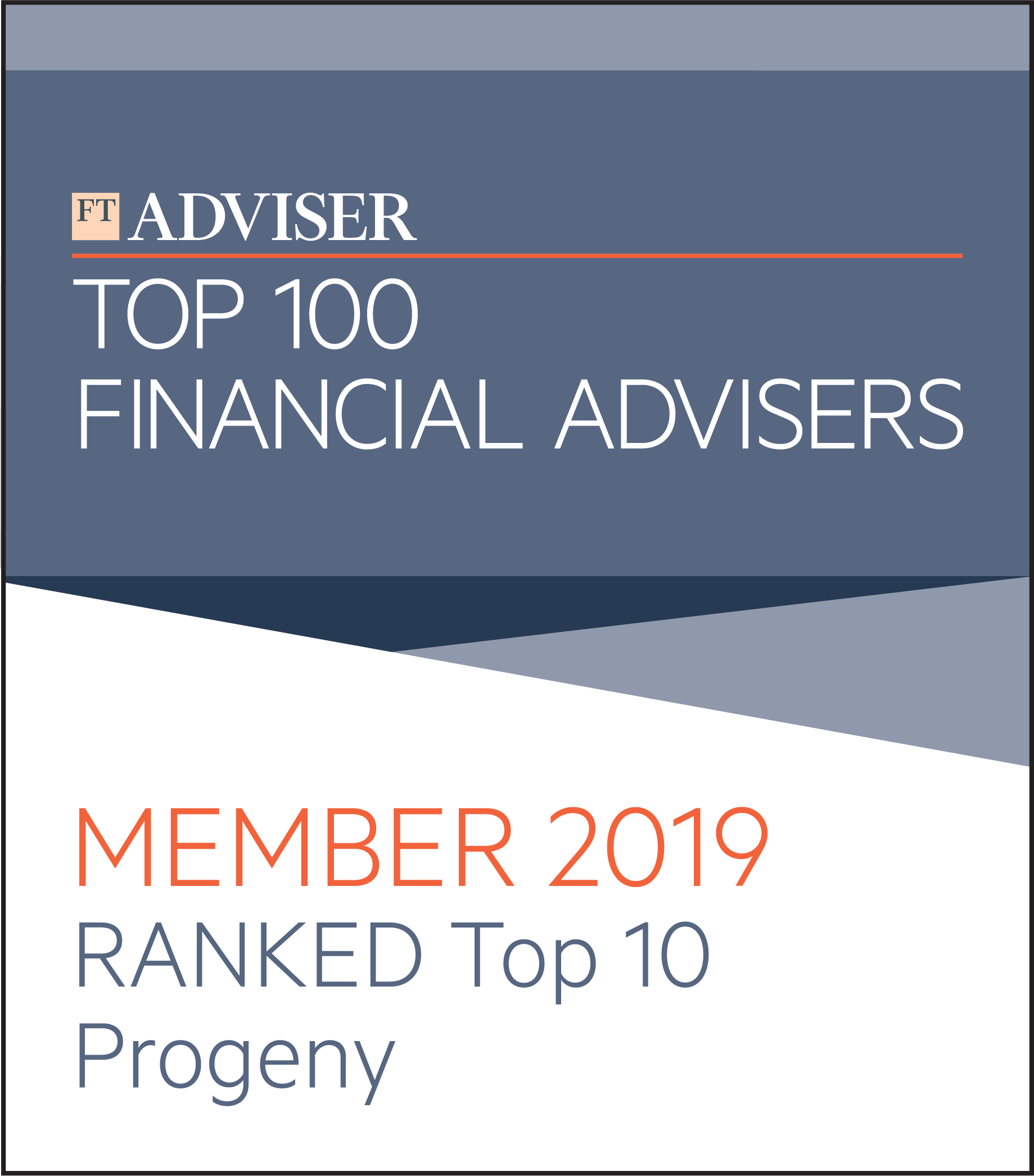 FTAdviser Top 100 Financial Advisers – Member 2019 – Ranked Top 10