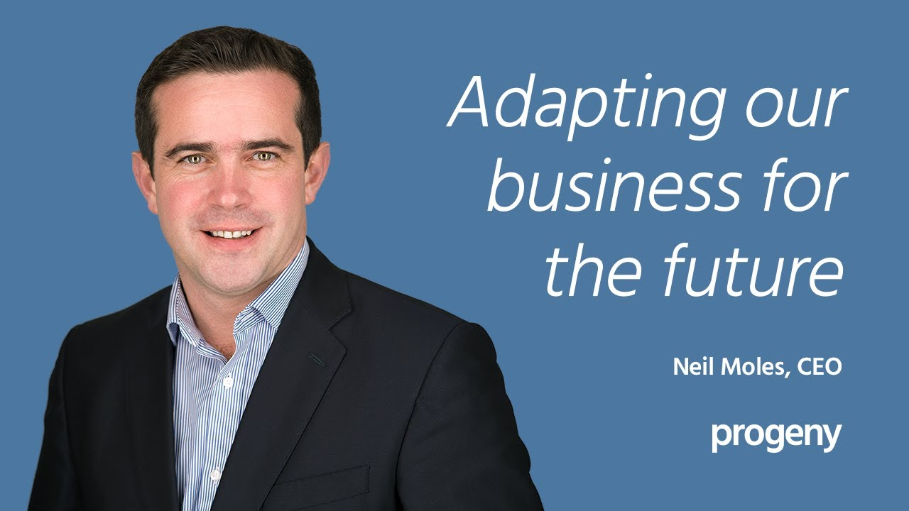 Adapting our business for the future – video by Neil Moles, CEO of Progeny