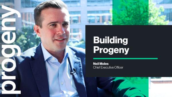 Building Progeny, Neil Moles, CEO of Progeny