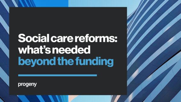 Social care reforms